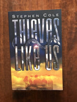 Cole, Stephen - Thieves Like Us (Paperback)