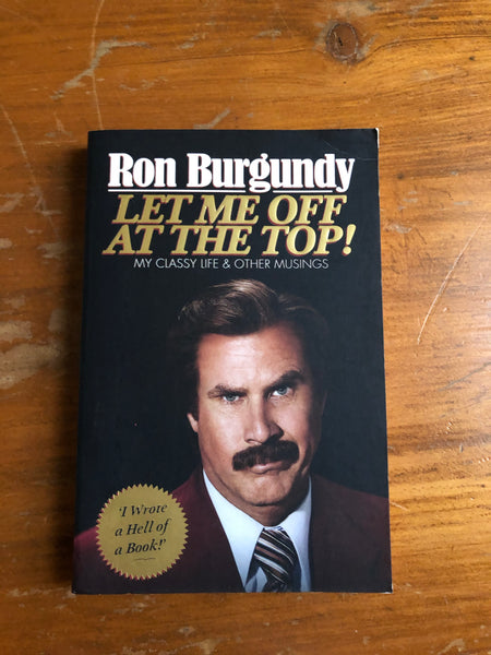 Burgundy, Ron - Let Me Off at the Top (Trade Paperback)