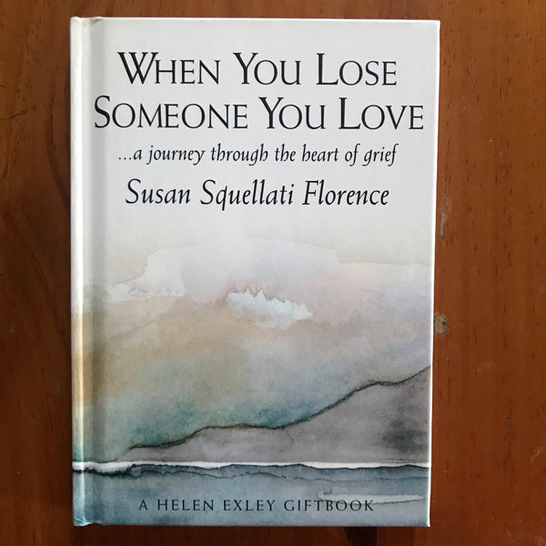 Florence, Susan - When You Lose Someone You Love (Hardcover)