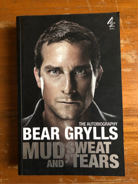 Grylls, Bear - Mud Sweat and Tears (Trade Paperback)
