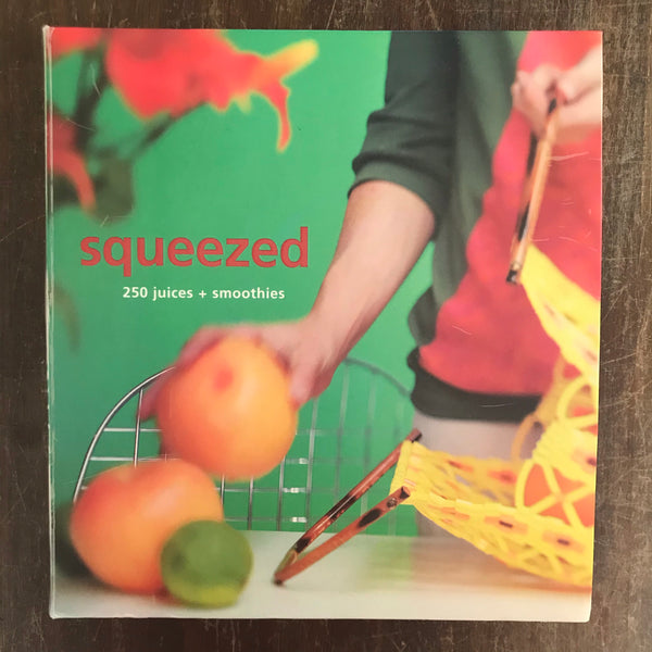 Murdoch Books - Squeezed 250 Juices and Smoothies (Paperback)
