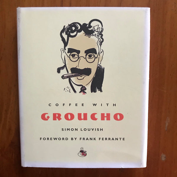 Louvish, Simon - Coffee with Groucho (Hardcover)