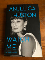 Huston, Anjelica - Watch Me (Trade Paperback)