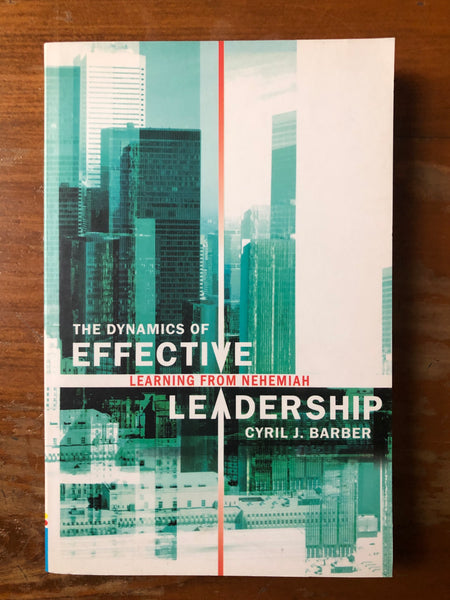 Barber, Cyril J. - Dynamics of Effective Leadership (Paperback)