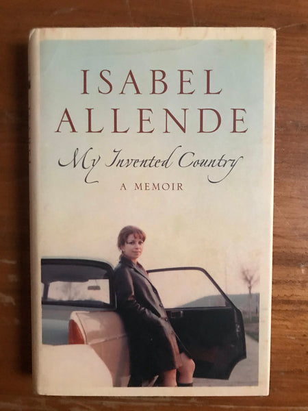 Allende, Isabel - My Invented Country (Hardcover)
