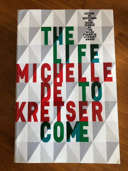 De Kretser, Michelle - Life to Come (Trade Paperback)