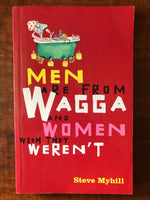 Myhill, Steve - Men are from Wagga and Women Wish They Weren't (Paperback)