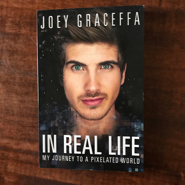 Graceffa, Joey - In Real Life (Paperback)
