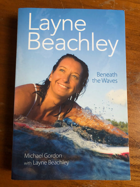 Beachley, Layne - Beneath the Waves (Trade Paperback)