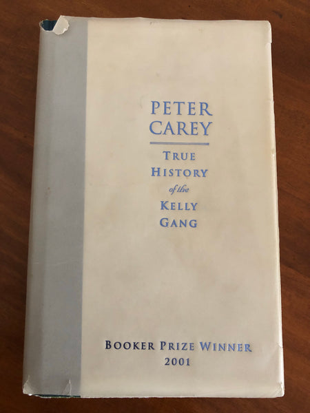 Carey, Peter - True History of the Kelly Gang (Hardcover)