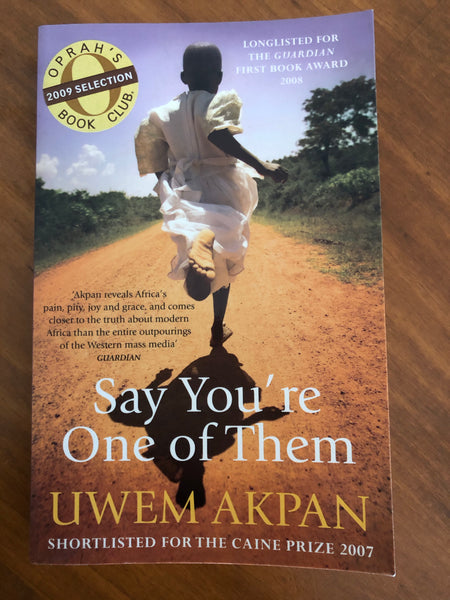 Akpan, Uwem - Say You're One of Them (Paperback)