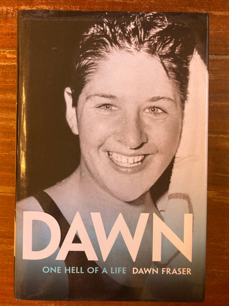 Fraser, Dawn - Dawn One Hell of a Life (Hardcover)