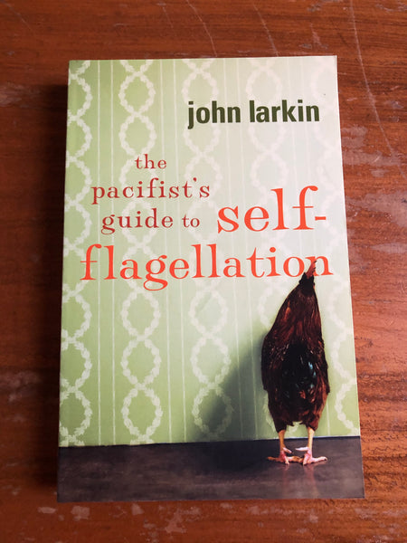 Larkin, John - Pacifist's Guide to Self Flagellation (Paperback)