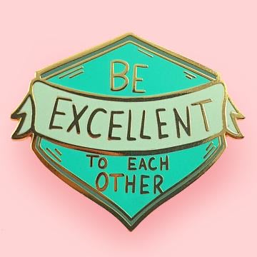 Jubly Umph Lapel Pin - Be Excellent to Each Other