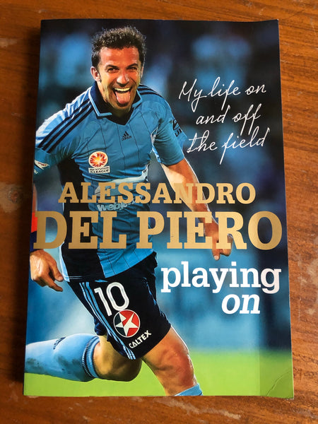 Del Piero, Alessandro - Playing On (Paperback)