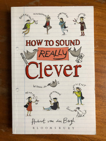 Van den Bergh, Hubert - How to Sound Really Clever (Paperback)