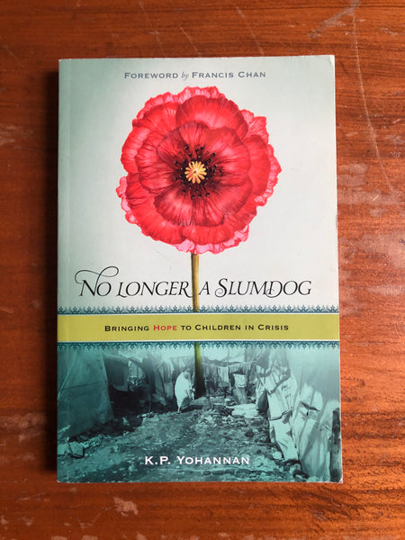 Yohannan, KP - No Longer a Slumdog (Paperback)