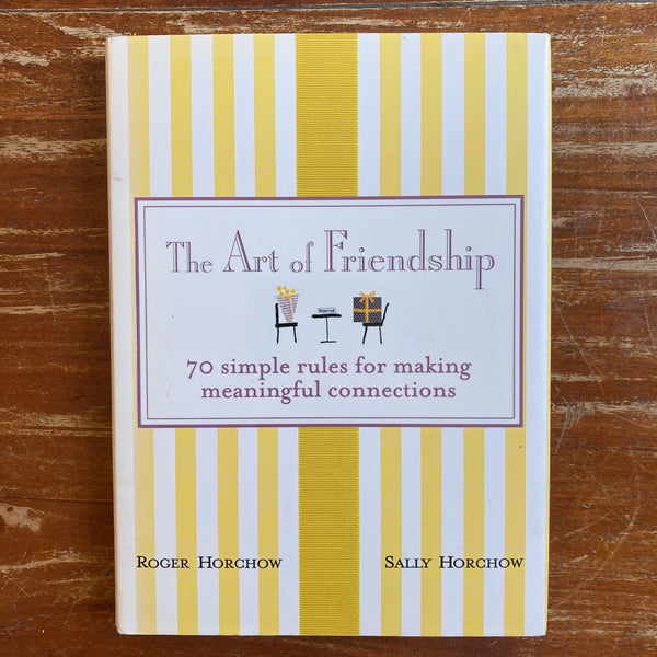 Horchow, Roger - Art of Friendship (Hardcover)