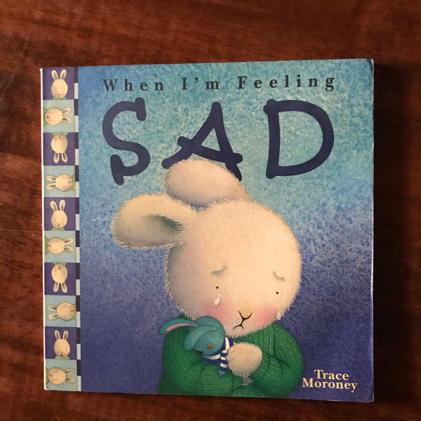 Moroney, Trace - When I'm Feeling Sad (Paperback)