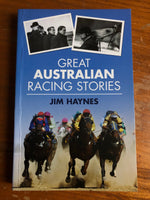 Haynes, Jim - Great Australian Racing Stories (Trade Paperback)