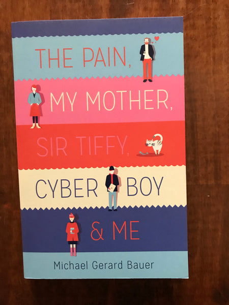 Bauer, Michael Gerard - Pain My Mother Sir Tiffy Cyber Boy and Me (Paperback)