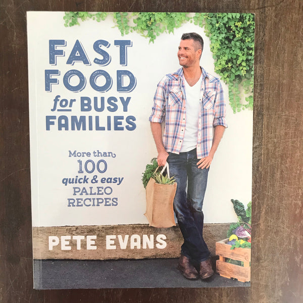 Evans, Pete - Fast Food for Busy Families (Paperback)