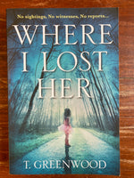 Greenwood, T - Where I Lost Her (Trade Paperback)