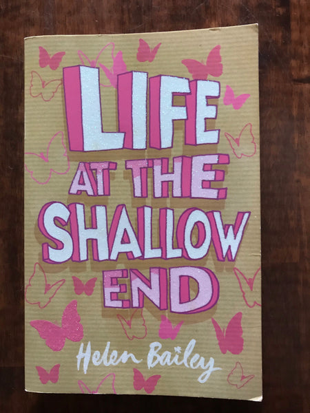Bailey, Helen - Life at the Shallow End (Paperback)