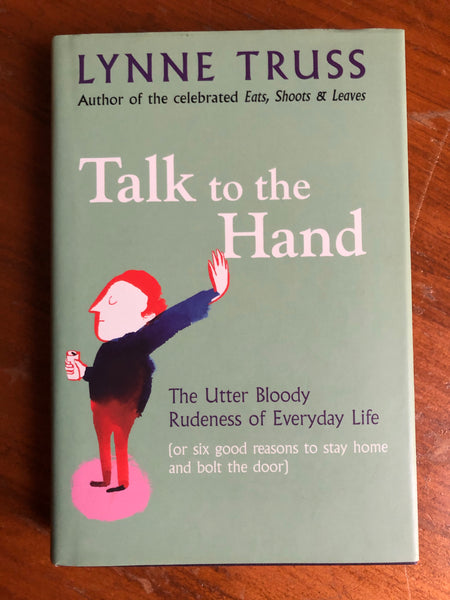 Truss, Lynne - Talk to the Hand (Hardcover)