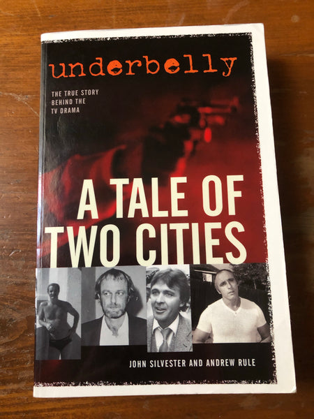 Silvester, John and Andrew Rule - Underbelly Tale of Two Cities (Paperback)