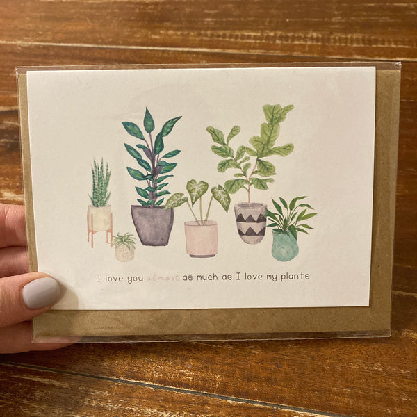 The Curious Cactus - I Love You Almost as Much as I Love My Plants