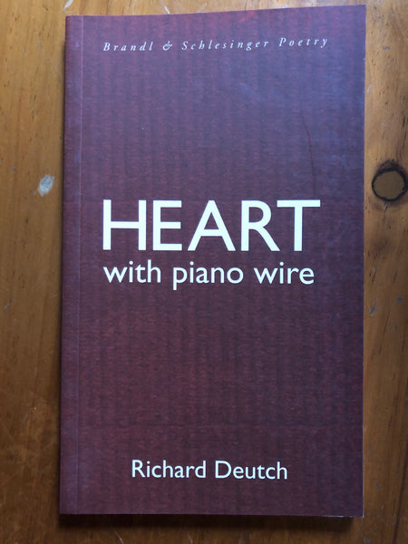 Deutch, Richard - Heart with Piano Wire (Paperback)