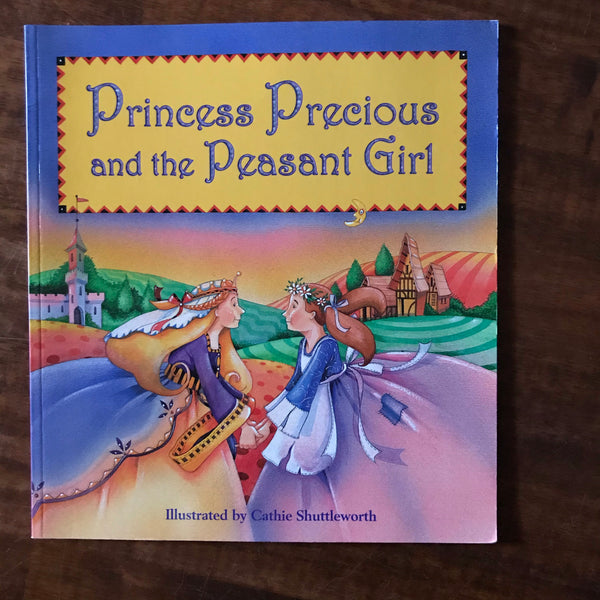 Shuttleworth, Cathie - Princess Precious and the Peasant Girl (Paperback)