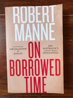 Manne, Robert - On Borrowed Time (Trade Paperback)