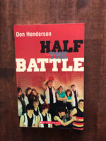 Henderson, Don - Half the Battle (Paperback)