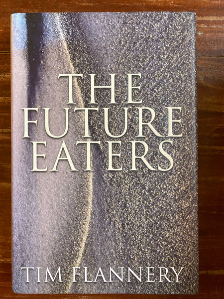 Flannery, Tim - Future Eaters (Hardcover)