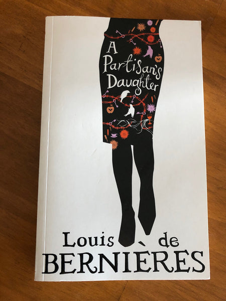 De Bernieres, Louis - Partisan's Daughter (Paperback)
