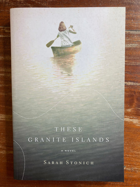Stonich, Sarah - These Granite Islands (Trade Paperback)
