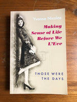 Nicolas, Yvonne - Making Sense of Life Before we L'Eve (Trade Paperback)