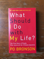 Bronson, Po - What Should I Do With My Life (Paperback)