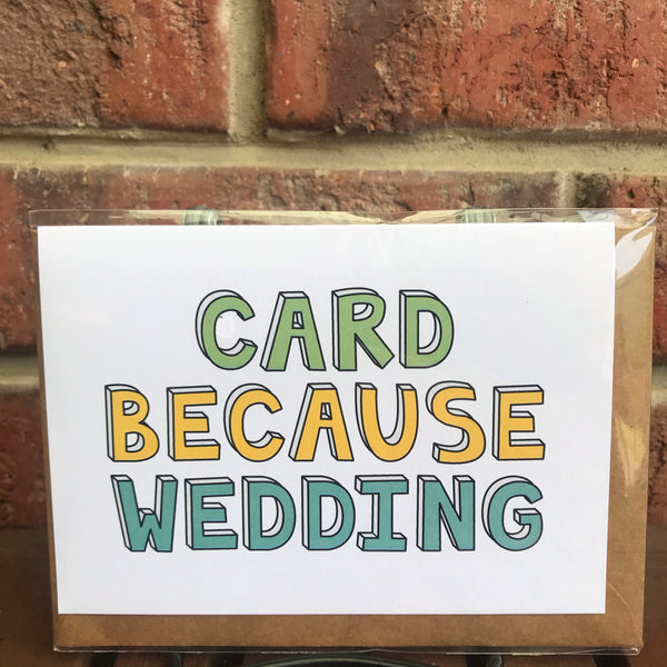 Things By Bean - Card Because Wedding