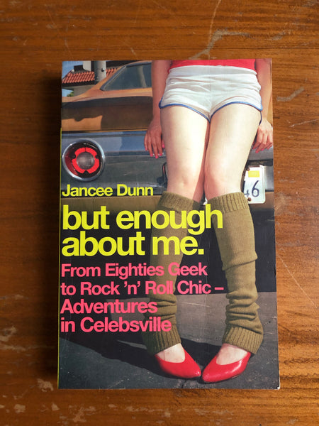 Dunn, Jancee - But Enough About Me (Trade Paperback)