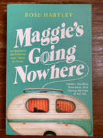 Hartley, Rose - Maggie's Going Nowhere (Trade Paperback)