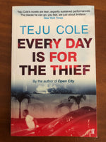 Cole, Teju - Every Day is For the Thief (Paperback)