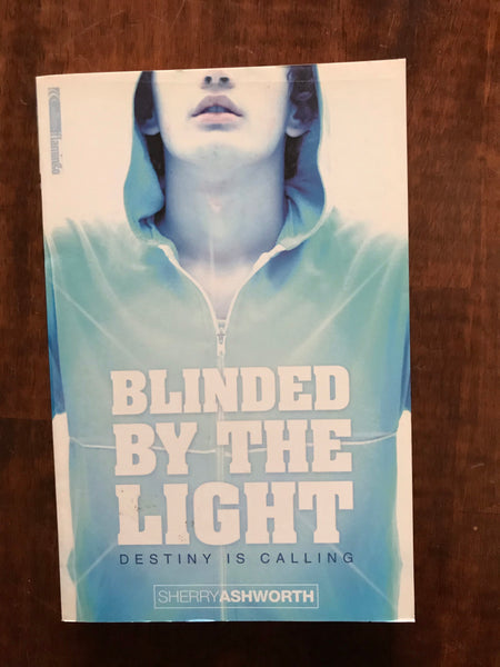 Ashworth, Sherry - Blinded by the Light (Paperback)