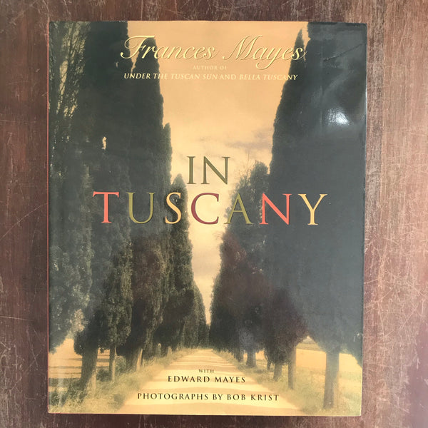 Mayes, Frances  - In Tuscany (Hardcover)