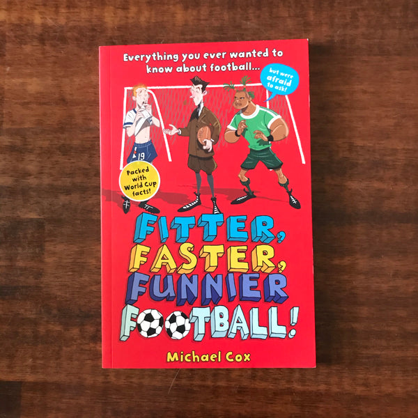 Cox, Michael - Fitter Faster Funnier Football (Paperback)