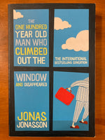 Jonasson, Jonas - One Hundred Year Old Man Who Climbed Out the Window and Disappeared (Trade Paperback)
