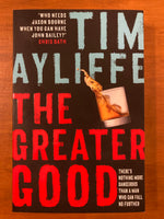 Ayliffe, Tim - Greater Good (Trade Paperback)
