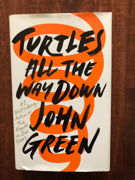 Green, John - Turtles All the Way Down (Hardcover)